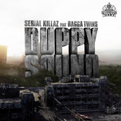 SERIAL KILLAZ FEATURING RAGGA TWINS / DUPPY SOUND